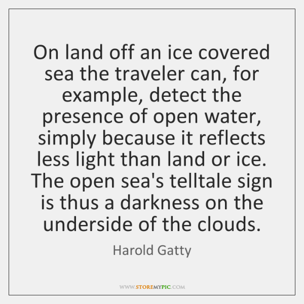 On land off an ice covered sea the traveler can, for example, ...