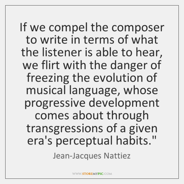 If we compel the composer to write in terms of what the ...