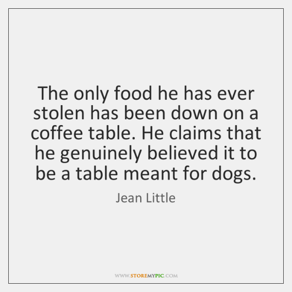 The only food he has ever stolen has been down on a ...