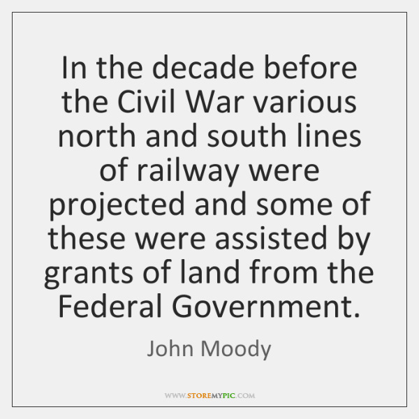 In the decade before the Civil War various north and south lines ...