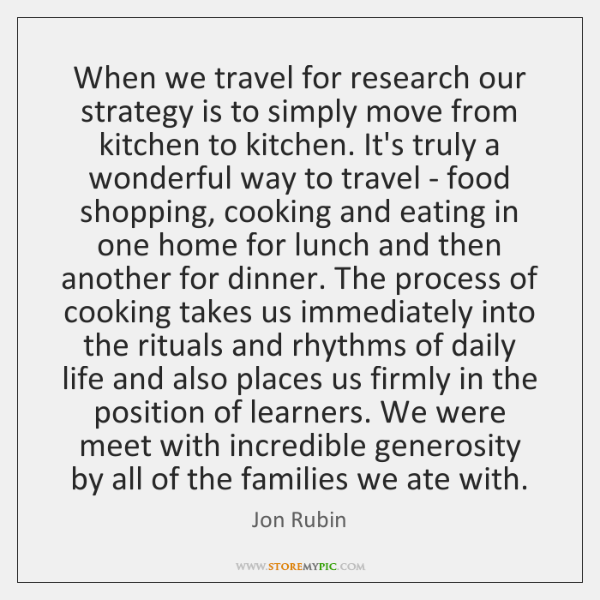When we travel for research our strategy is to simply move from ...
