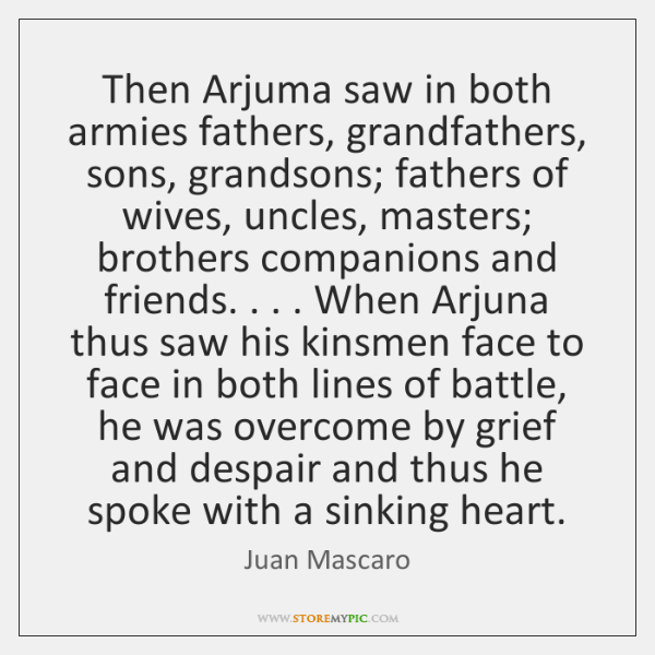 Then Arjuma Saw In Both Armies Fathers Grandfathers Sons