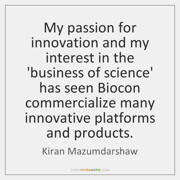 My passion for innovation and my interest in the 'business of science' ...