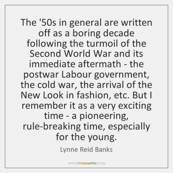 The '50s in general are written off as a boring decade ...