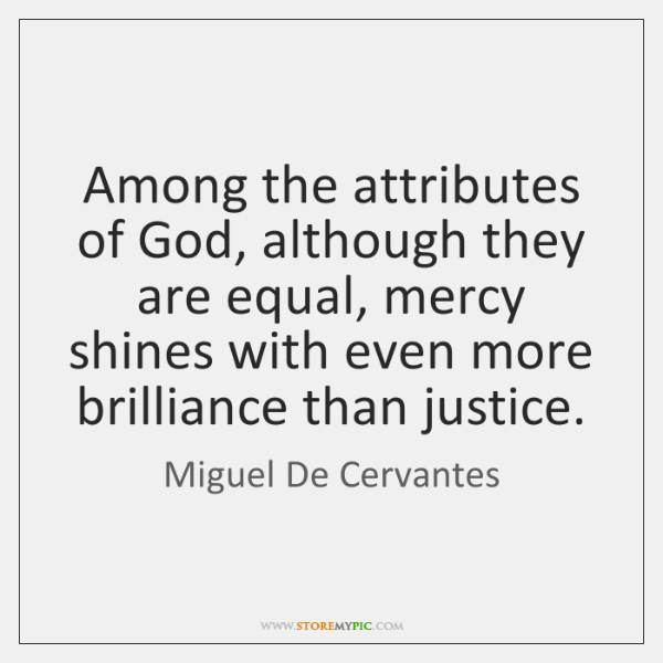 Among the attributes of God, although they are equal, mercy shines with ...