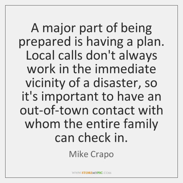 A major part of being prepared is having a plan. Local calls ...