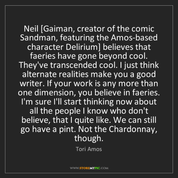 Tori Amos: Neil [Gaiman, creator of the comic Sandman, featuring...