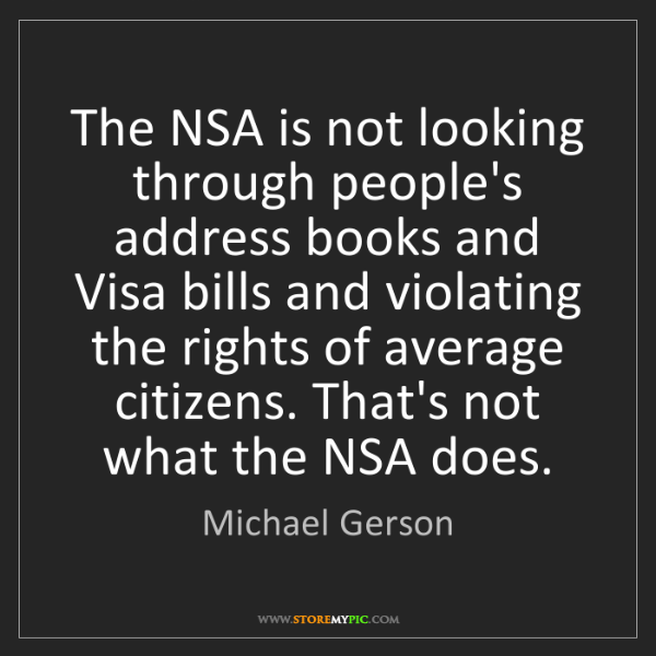 Michael Gerson: The NSA is not looking through people's address books...