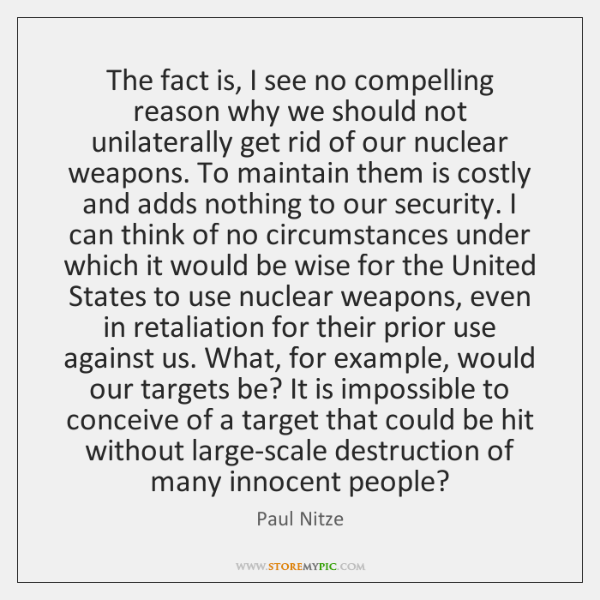 The fact is, I see no compelling reason why we should not ...