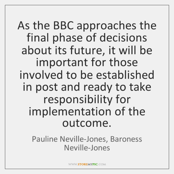As the BBC approaches the final phase of decisions about its future, ...