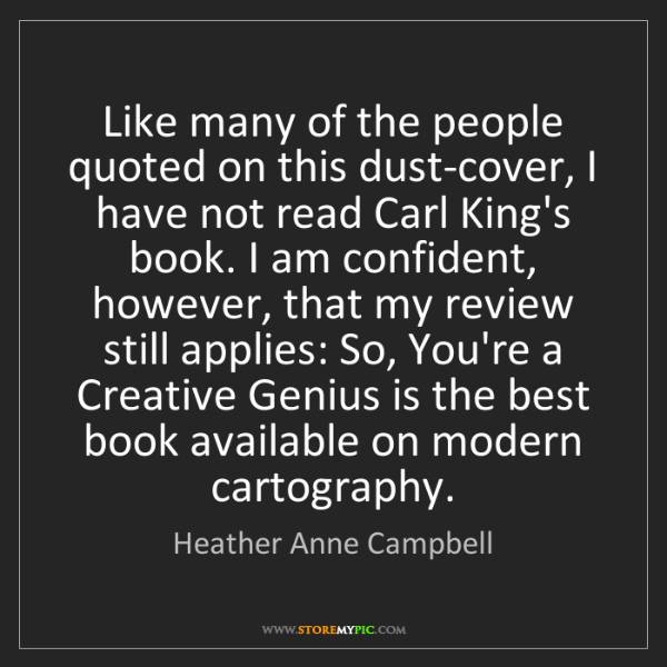Heather Anne Campbell: Like many of the people quoted on this dust-cover, I...