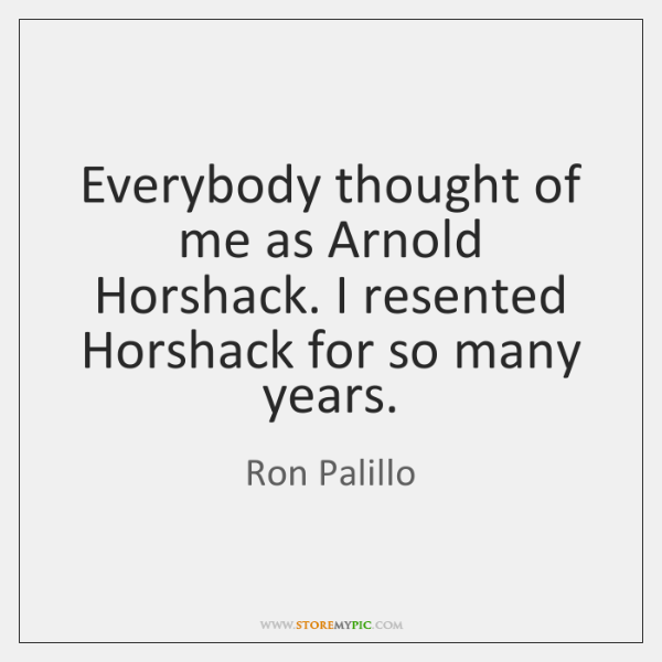 Everybody thought of me as Arnold Horshack. I resented Horshack for so ...