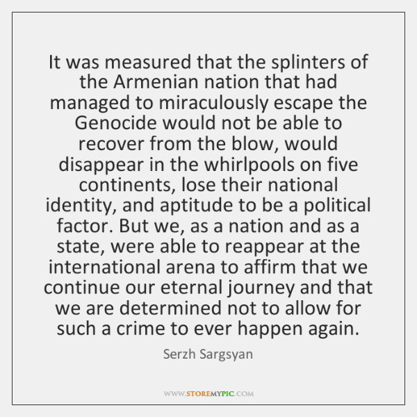 It was measured that the splinters of the Armenian nation that had ...