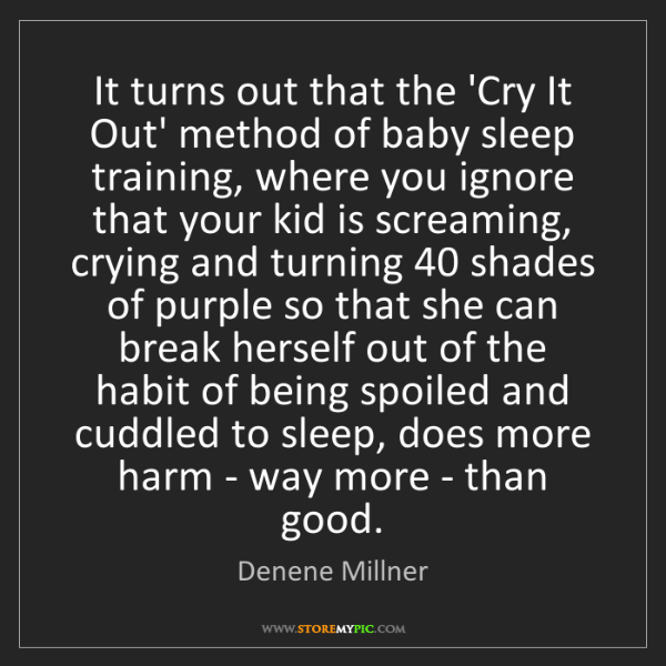 Denene Millner: It turns out that the 'Cry It Out' method of baby sleep...