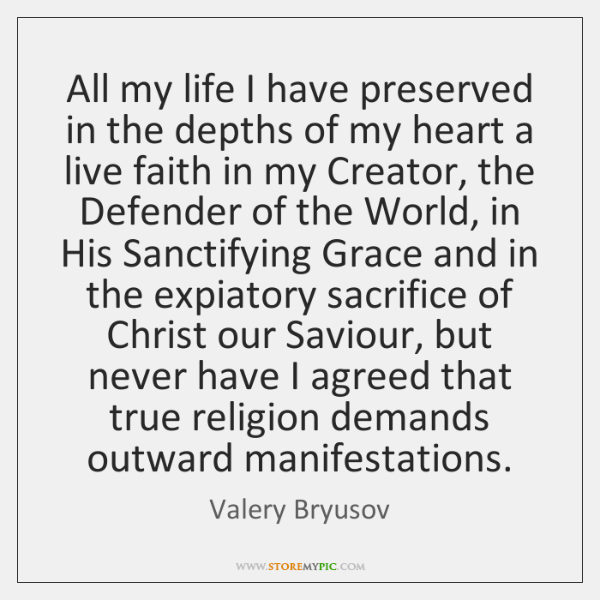 All my life I have preserved in the depths of my heart ...
