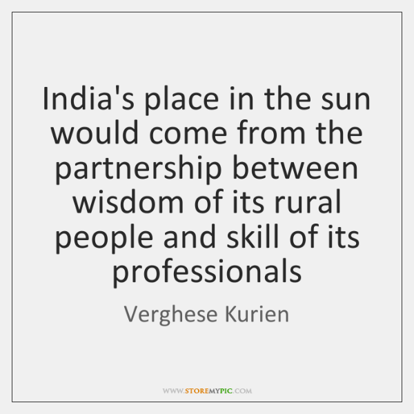 India's place in the sun would come from the partnership between wisdom ...