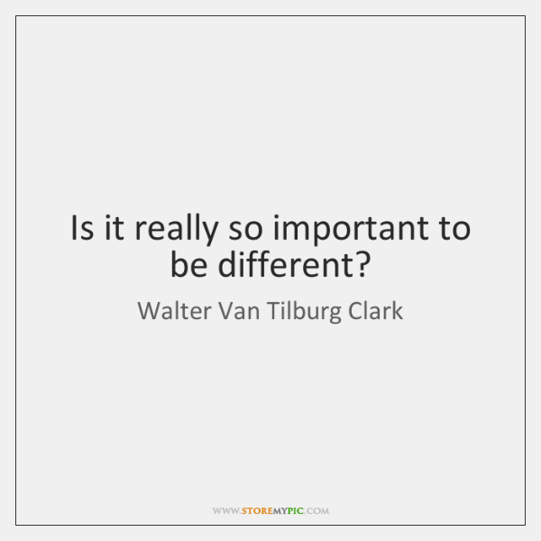 Is it really so important to be different?