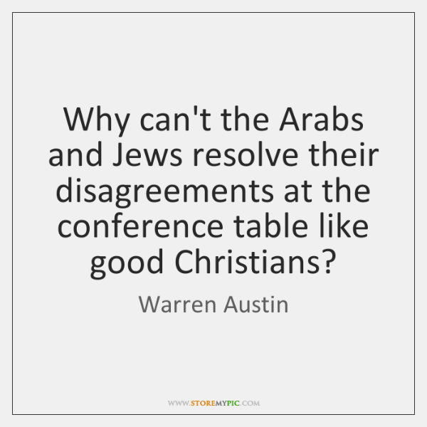 Why can't the Arabs and Jews resolve their disagreements at the conference ...