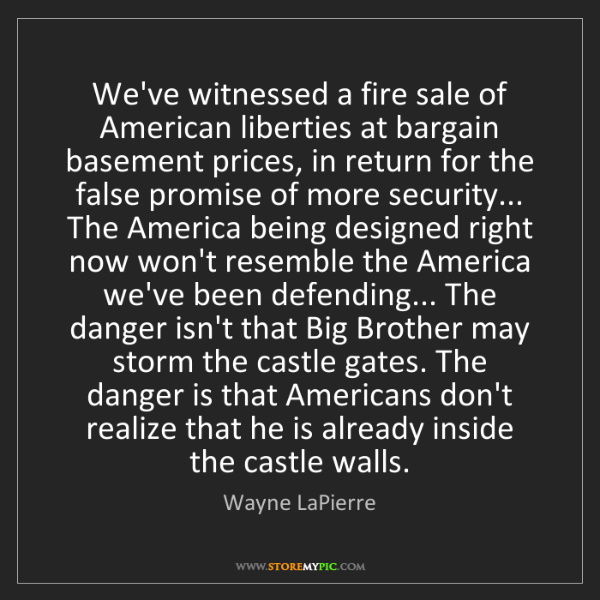 Wayne LaPierre: We've witnessed a fire sale of American liberties at...