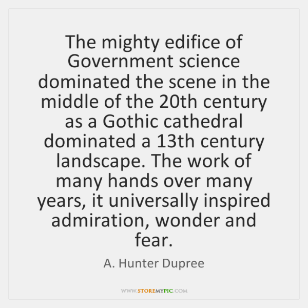 The mighty edifice of Government science dominated the scene in the middle ...