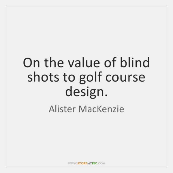 On the value of blind shots to golf course design.