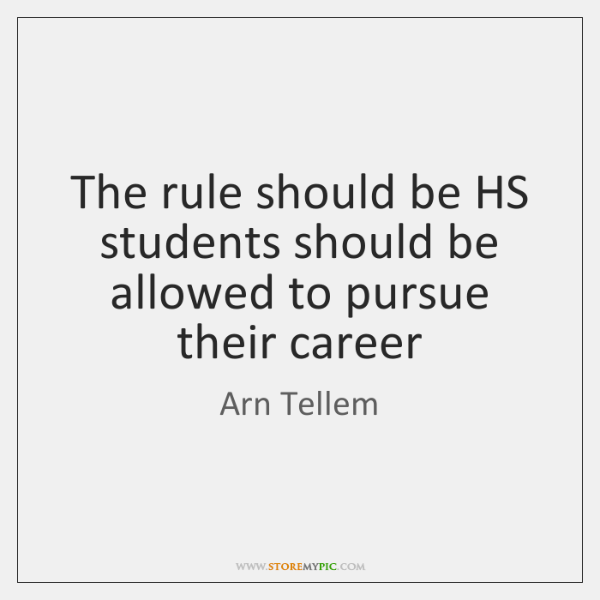 The rule should be HS students should be allowed to pursue their ...
