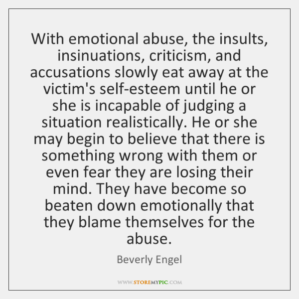 Emotional Abuse Quotes Images | With Emotional Abuse The Insults Insinuations Criticism And