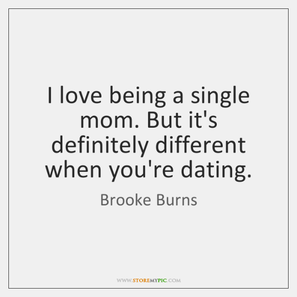I love being a single mom. But it's definitely different when you're ...