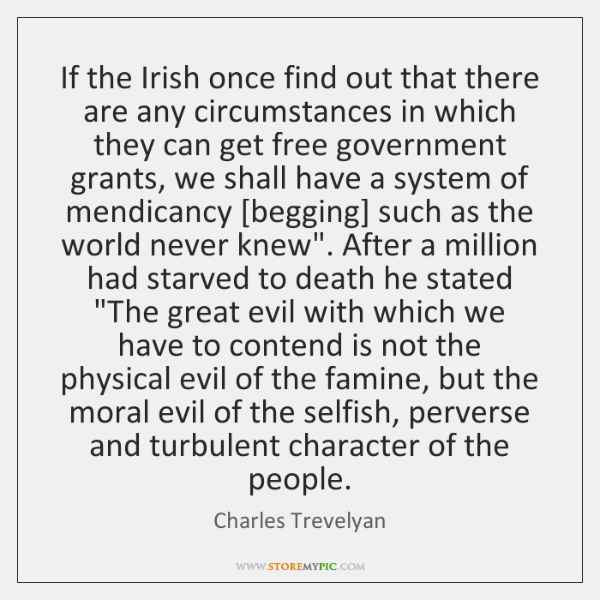 If the Irish once find out that there are any circumstances in ...