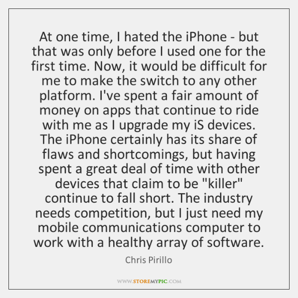 At one time, I hated the iPhone - but that was only ...