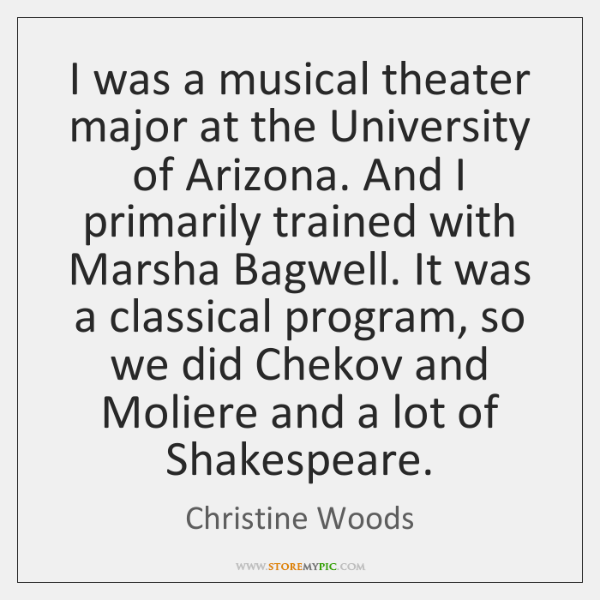 I was a musical theater major at the University of Arizona. And ...