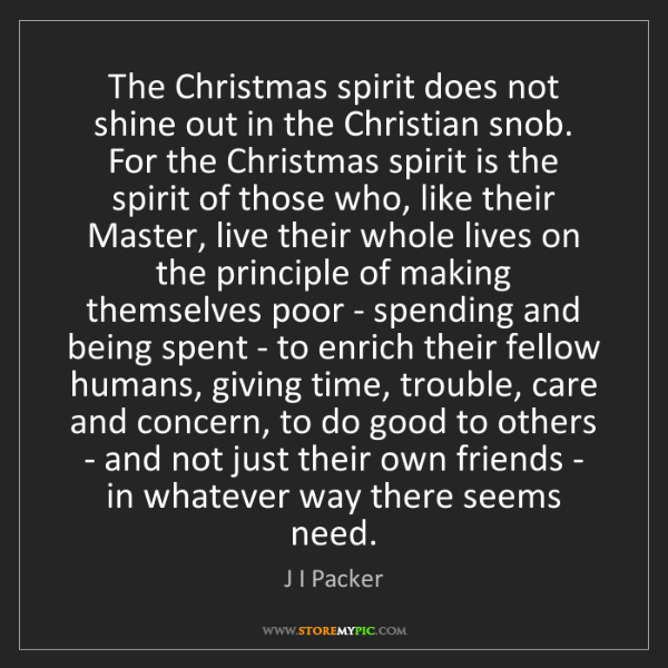 J I Packer: The Christmas spirit does not shine out in the Christian...