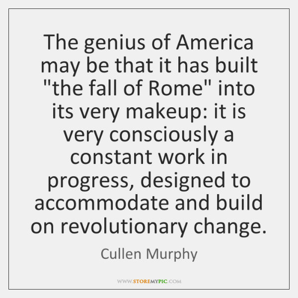 The genius of America may be that it has built