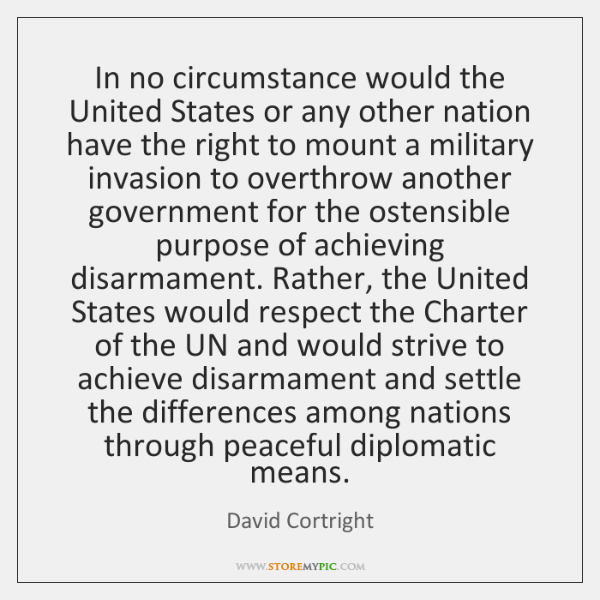 In no circumstance would the United States or any other nation have ...