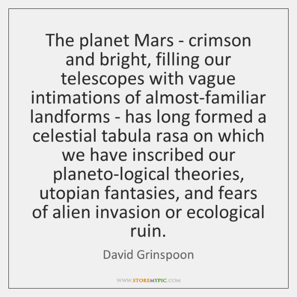 The planet Mars - crimson and bright, filling our telescopes with vague ...
