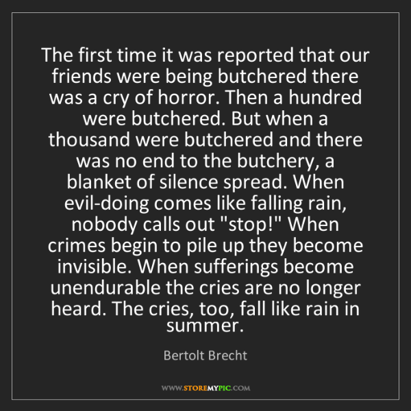 Bertolt Brecht: The first time it was reported that our friends were...