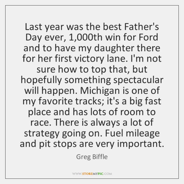 Last year was the best Father's Day ever, 1,000th win for Ford ...