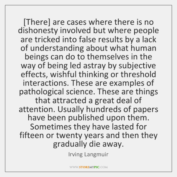 [There] are cases where there is no dishonesty involved but where people ...