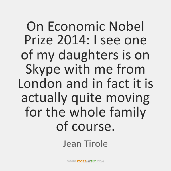 On Economic Nobel Prize 2014: I see one of my daughters is on ...