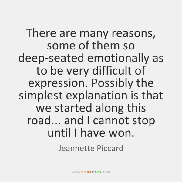 There are many reasons, some of them so deep-seated emotionally as to ...