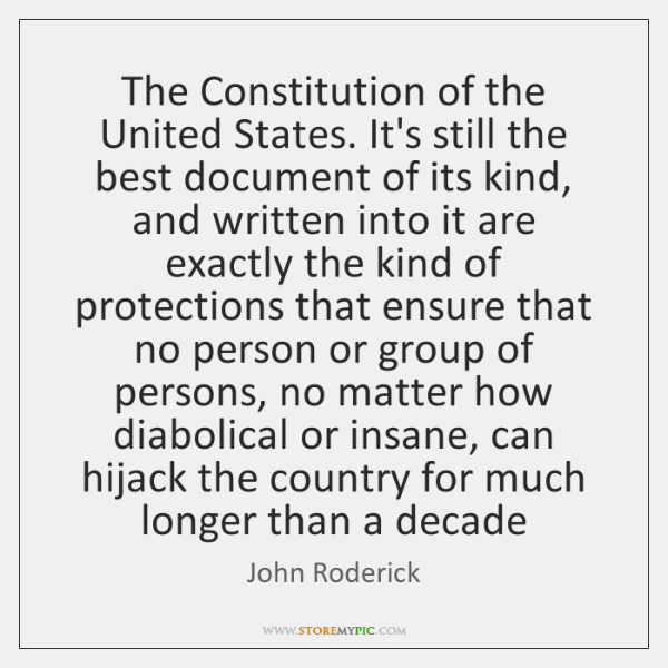 The Constitution of the United States. It's still the best document of ...