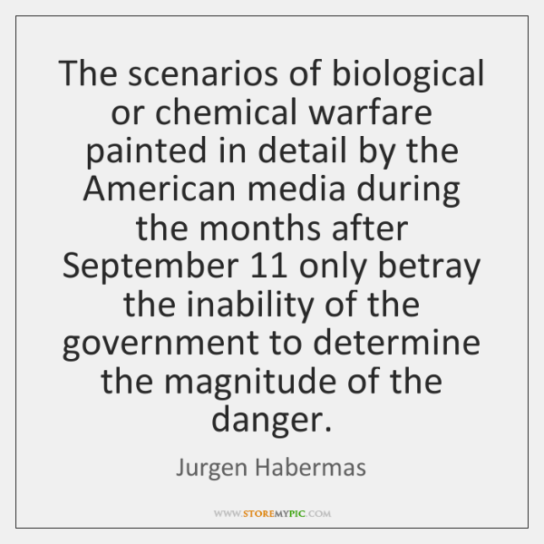 The scenarios of biological or chemical warfare painted in detail by the ...