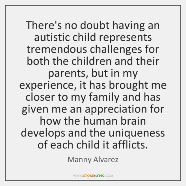 There's no doubt having an autistic child represents tremendous challenges for both ...