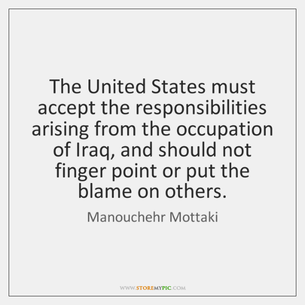 The United States must accept the responsibilities arising from the occupation of ...