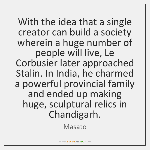 With the idea that a single creator can build a society wherein ...