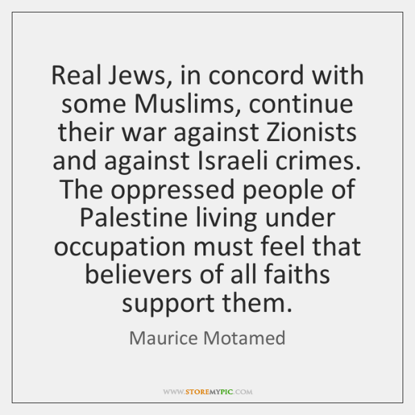 Real Jews, in concord with some Muslims, continue their war against Zionists ...