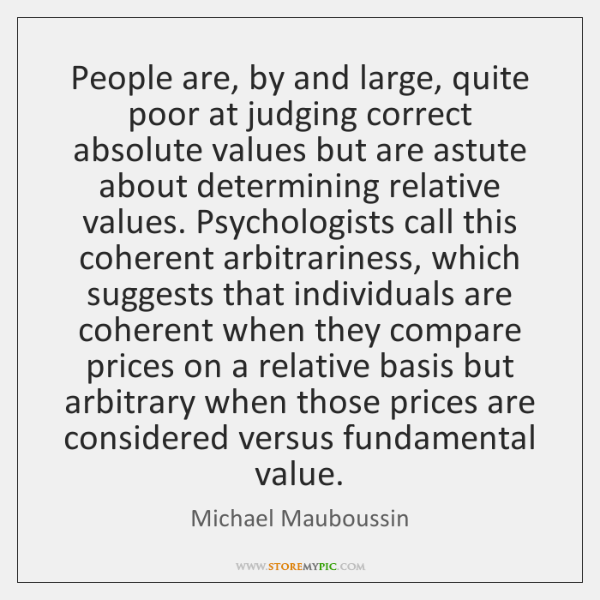People are, by and large, quite poor at judging correct absolute values ...