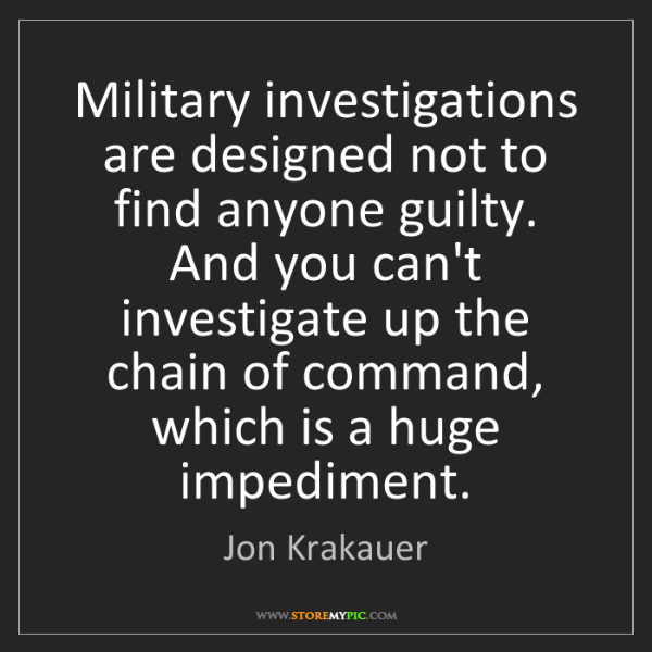 Jon Krakauer: Military investigations are designed not to find anyone...