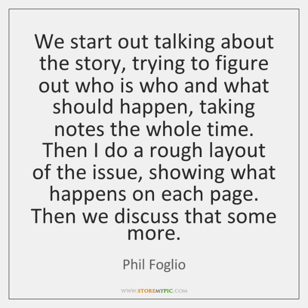 We start out talking about the story, trying to figure out who ...