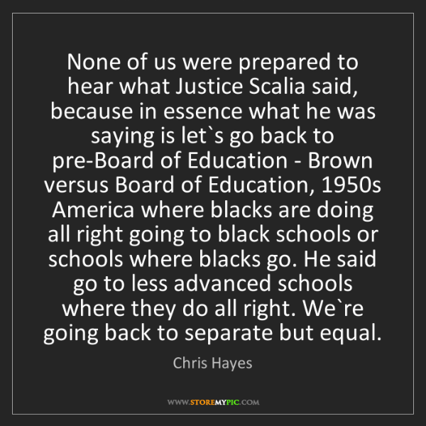 Chris Hayes: None of us were prepared to hear what Justice Scalia...